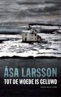 Tot de woede is geluwd van Asa Larsson