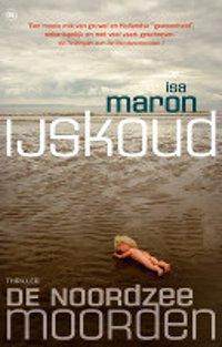 IJskoud van Isa Maron - deel 3 van De Noordzeemoorden
