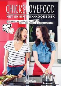 Chickslovefood: het Skinny Six-kookboek van Elise Gruppen en Nina de Bruijn