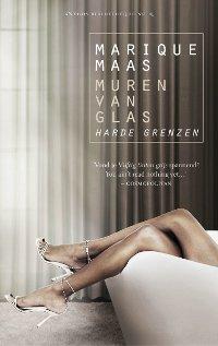 Muren van glas deel 2: Harde grenzen van Marique Maas