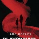 Verwacht: Playground – Lars Kepler