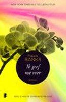 Ik geef me over, deel 2 van de Overgave-trilogie - Maya Banks