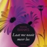 Verwacht: Laat me nooit meer los – Maya Banks