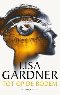 Tot op de bodem van Lisa Gardner