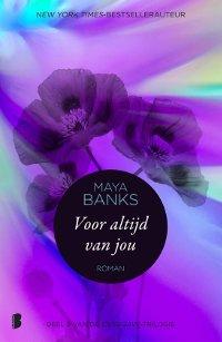 Voor altijd van jou is deel 3 van de Overgave-trilogie van Maya Banks