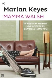 Mamma Walsh van Marian Keyes