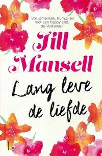 Lang leve de liefde van Jill Mansell