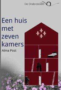 Een huis met zeven kamers van Alma Post