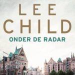 Verwacht: Onder de radar – Lee Child
