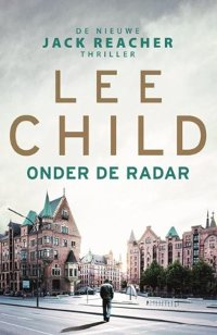 Onder de radar, Jack Reacher 21 van Lee Child