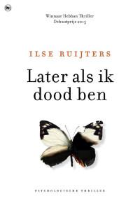 Later als ik dood ben van Ilse Ruijters
