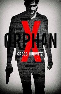 Orphan X van Gregg Hurwitz