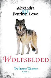 Wolfsbloed - De laatste Wachter boek twee van Alexandra Penrhyn Lowe