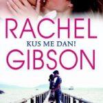 Verwacht: Kus me dan! – Rachel Gibson