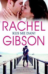Kus me dan! van Rachel Gibson