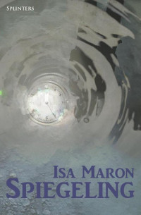 Splinters: Spiegeling van Isa Maron