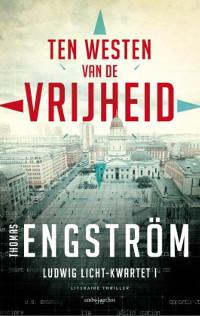 Ten westen van de vrijheid van Thomas Engström