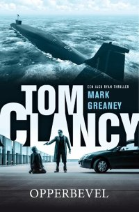 Tom Clancy Opperbevel van Mark Greaney