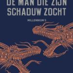 Verwacht: De man die zijn schaduw zocht (Millennium 5) – David Lagercrantz