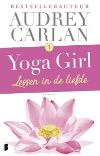 Yoga Girl 1 Lessen in de liefde van Audrey Carlan