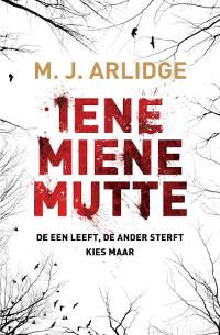 Iene Miene Mutte, de eerste Helen Grace thriller van MJ Arlidge