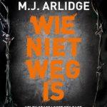 Verwacht: Wie niet weg is – M.J. Arlidge