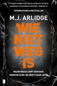 Wie niet weg is van M.J. Arlidge
