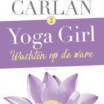 Verwacht: Yoga Girl 2 Wachten op de ware – Audrey Carlan