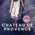 Verwacht: Chateau de Provence – Marelle Boersma