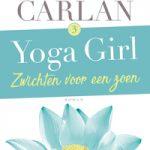 Verwacht: Yoga Girl 3 Zwichten voor een zoen – Audrey Carlan