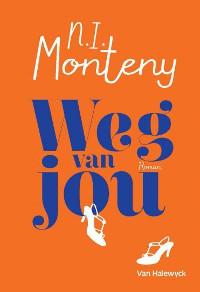 Weg van jou van N.I. Monteny