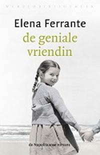 De geniale vriendin De napolitaanse romas 1 van Elena Ferrante