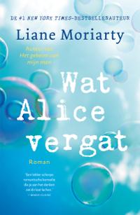 Wat Alice vergat van Liane Moriarty