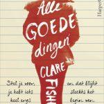 Alle goede dingen – Clare Fisher