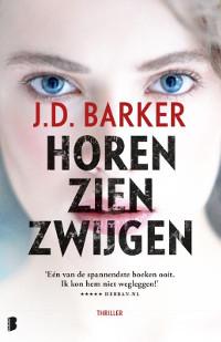 Horen, zien, zwijgen van JD Barker