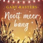 Nooit meer bang – Gaby Rasters
