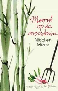 Moord op de moestuin van Nicolien Mizee