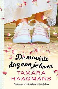 De mooiste dag van je leven van Tamara Haagmans