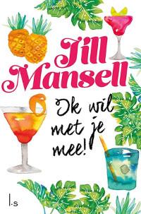 Ik wil met je mee van Jill Mansell