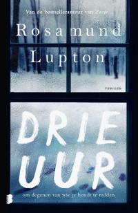 Drie uur van Rosamund Lupton