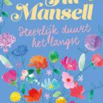 Heerlijk duurt het langst – Jill Mansell
